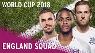England World Cup Squad 2018 | Meet The Players
