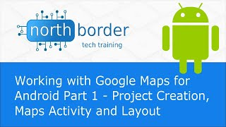 Working with Google Maps for Android Part 1 - Project Creation, Maps Activity and Layout Free HD Video