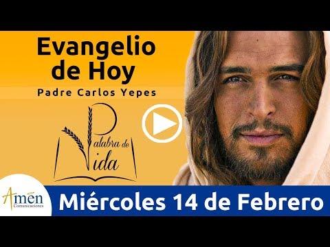 Evangelio de Hoy Miércoles 14 de Febrero 2018    Padre Carlos Yepes