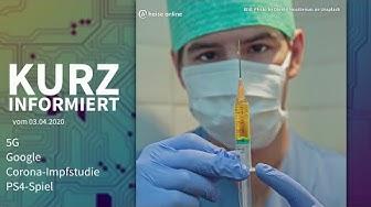 5G, Google, Corona-Impfstudie, PS4-Spiel   Kurz informiert vom 3.4.2020