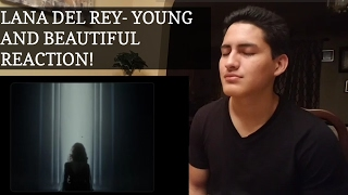 LANA DEL REY- YOUNG AND BEAUTIFUL REACTION