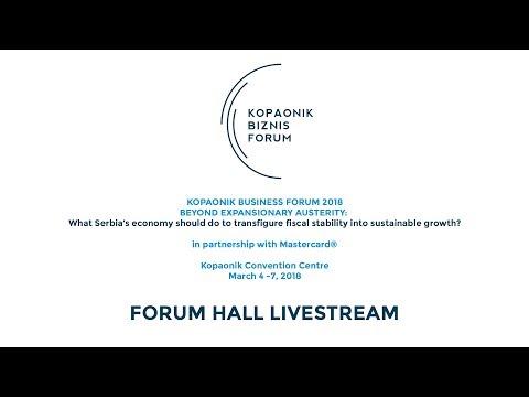 Kopaonik Business Forum 2018 - Forum Hall Livestream - Day 03
