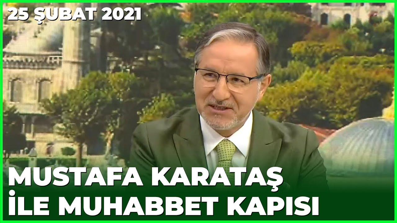Prof. Dr. Mustafa Karataş ile Muhabbet Kapısı - 25 Şubat 2021 - YouTube