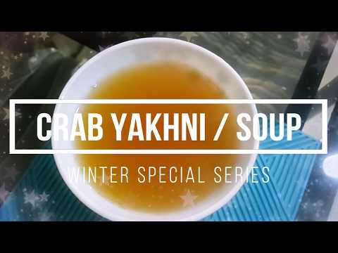 Crab Yakhni/ Crab Soup(Winter Special Series) Effective for cold & Flu