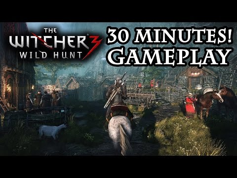 The Witcher 3 New Gameplay Walkthrough! 30 Minutes of Free Roam Gameplay, Combat on PS4 Xbox One PC