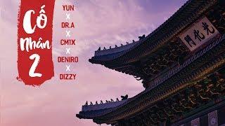 [Lyrics HD] Cố Nhân 2 - Yun x Dr.A x CM1X x Deniro x Dizzy thumbnail