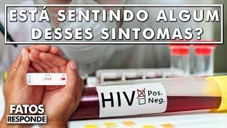 Quais são os primeiros sintomas da AIDS que jamais devemos ignorar? thumbnail