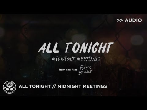 All Tonight - Midnight Meetings [Official Audio]