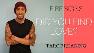 "FIRE ARIES, LEO,SAGITTARIUS SOULMATE "" DID YOU FIND LOVE?"" LOVE SERIES 24 TAROT READING"