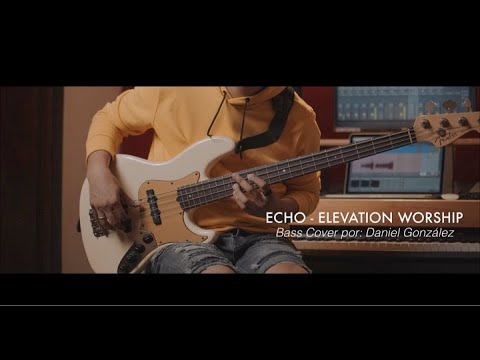 Echo - Elevation Worship (Bass Cover por Daniel González