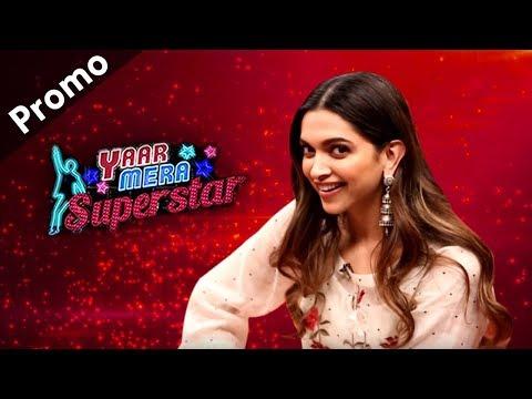 'Padmaavat' Actress Deepika Padukone On Yaar Mera Superstar 2 | Promo