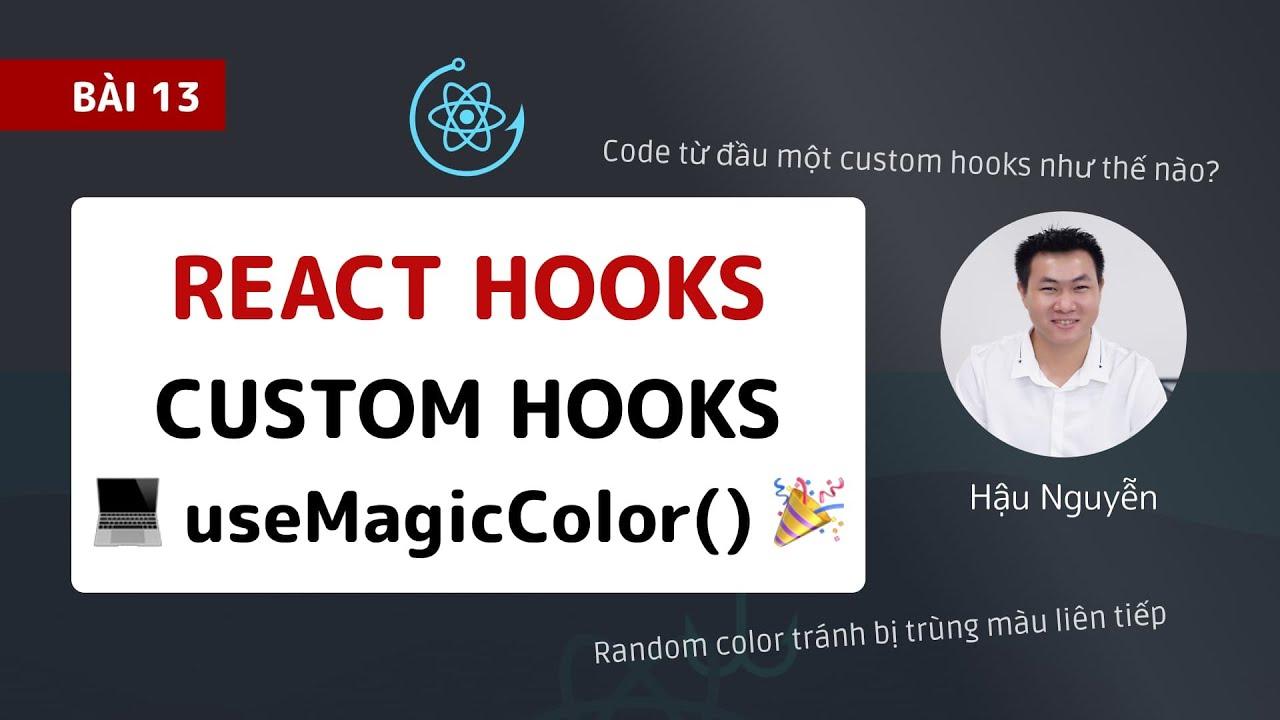 React Hooks: 13 - Code a Custom Hooks from Scratch (2020) 🎉