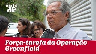 Força-tarefa da Operação Greenfield adia depoimento do futuro ministro Paulo Guedes