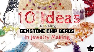 10 Unique Ways to Use Gemstone Chip Beads in Jewelry Making (beebeecraft.com)