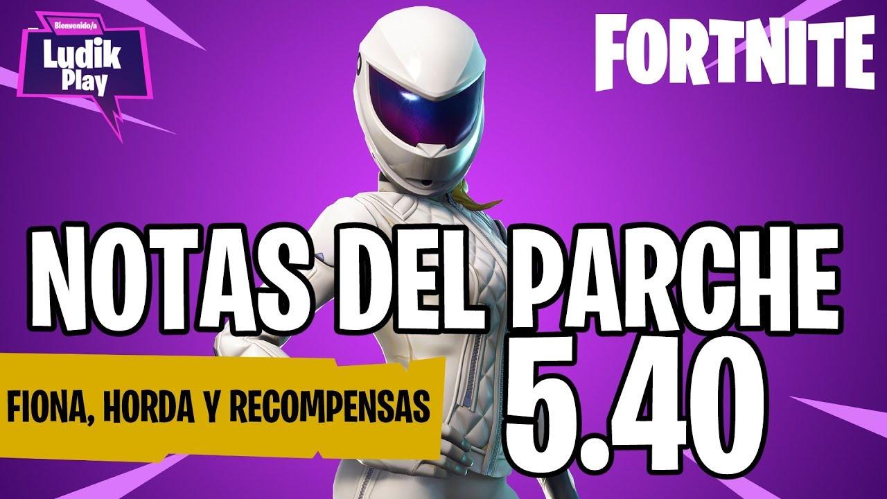 NOTAS DEL PARCHE 5.40 | FORTNITE SALVAR EL MUNDO | NOVEDADES ESPAÑOL