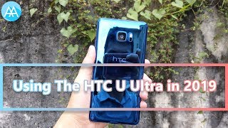 Using The HTC U Ultra in 2019 | Mister Techs