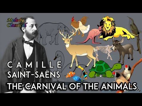 ♬ Camille Saint-Saëns ♯ The Carnival of the Animals (complete) / Le Carnaval des Animaux ♯ [HQ]