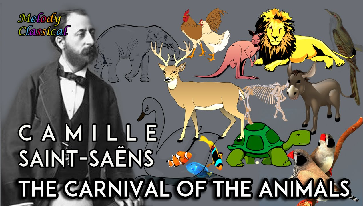♬ Camille Saint-Saëns ♯The Carnival of the Animals (complete) / Le Carnaval des Animaux♯