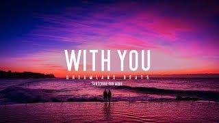 """With You"" Guitar R&B/Pop Instrumental Beat"