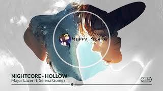 Major Lazer ft. Selena Gomez - Hollow -Nightcore