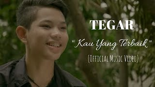TEGAR Kau Yang Terbaik Official Music Video