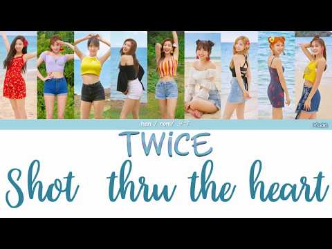 TWICE - Shot Thru The Heart (中字/han/rom)歌词
