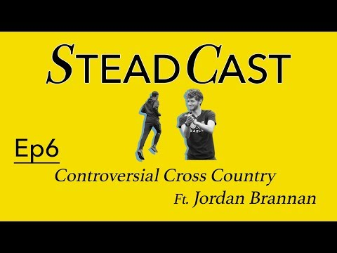 Steadcast Ep6 - Controversial Cross Country with Jordan Brannan