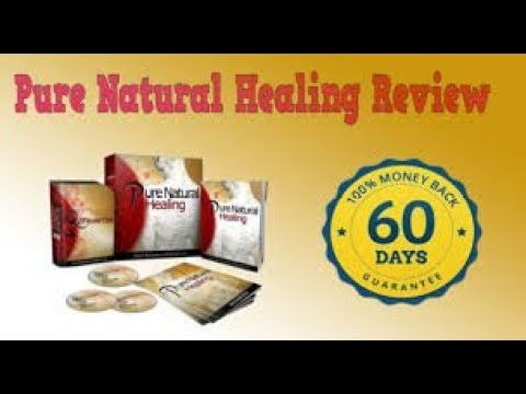 Pure Natural Healing review--Chinese Remedy The Best Healing Therapy