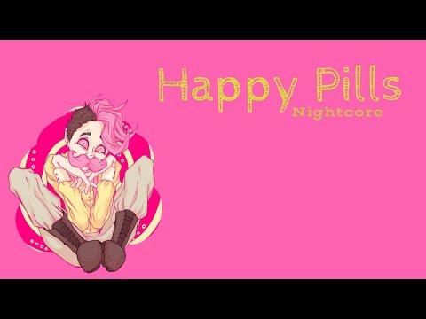 HAPPY PILLS | Nightcore ~Request~