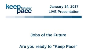 "Jobs of the Future - Are you ready to ""Keep Pace""?"