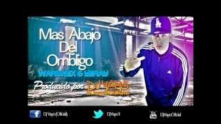 Mas Abajo Del Ombligo - WARIONEX & YERAY [Prod. por DJ YAYO]