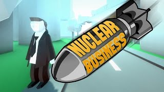 Nuclear Business - Bombing A Businessman (Nuclear Business Gameplay Funny Moments)