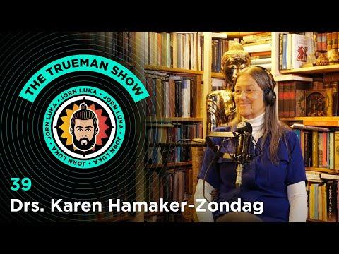 The Trueman Show #39 Drs. Karen Hamaker-Zondag