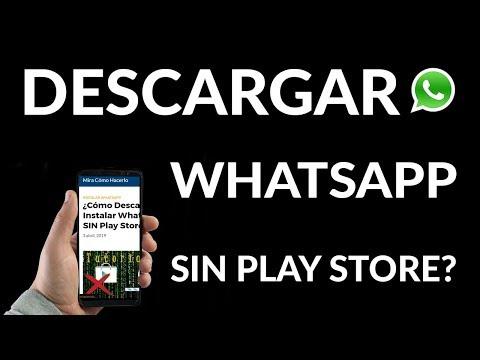 ¿Cómo Descargar e Instalar WhatsApp SIN Play Store ?
