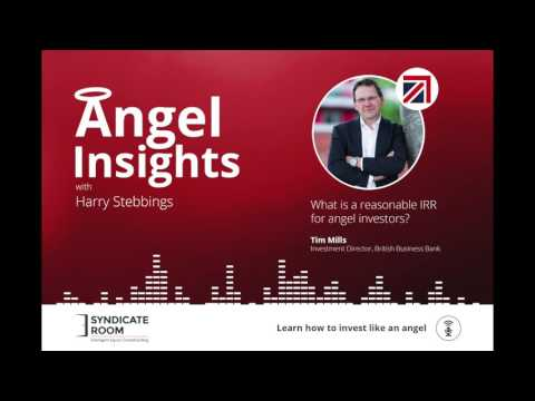 Ep. 54: 'What is a reasonable IRR for angel investors?'with Tim Mills, British Business Bank