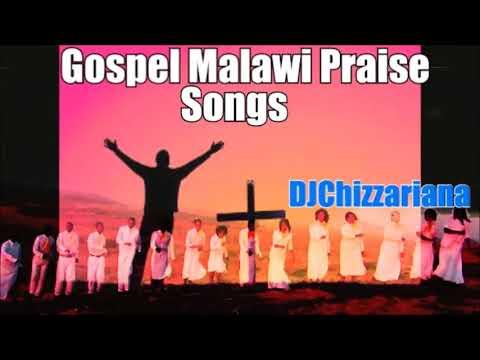 GOSPEL  MALAWI PRAISE SONGS - DJChizzariana