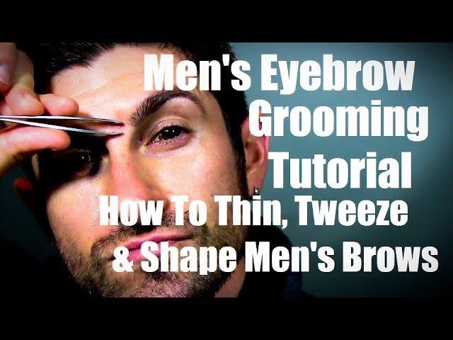 Mens Eyebrow Grooming How To Thin Tweeze And Shape Eyebrows