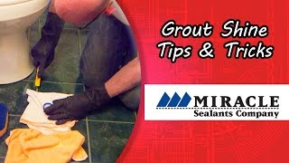 Grout Shine Tips And Tricks With Miracle Sealants