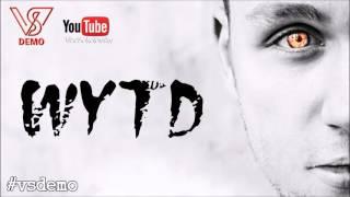 #vsdemo (Влад Соколовский) - WYTD (Want you to die)