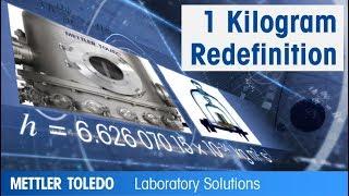 1 Kilogram Redefinition - METTLER TOLEDO