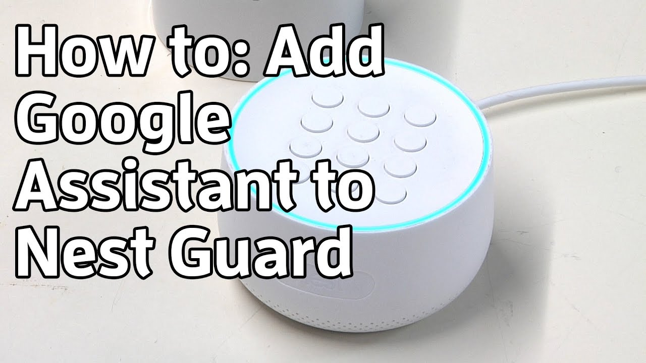 How to add Google Assistant to Nest Guard