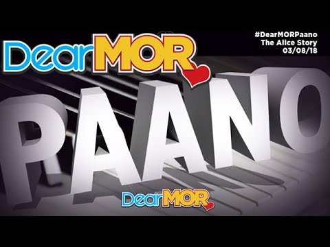 Dear MOR: Paano The Alice Story 030818