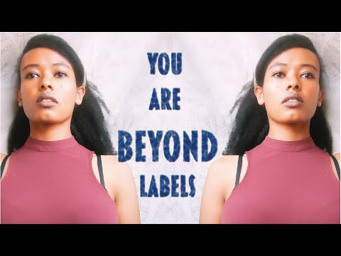 Construct Your Own Identity: You are Beyond Labels