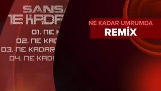 Sansar salvo - Ne Kadar Umrumda Remix