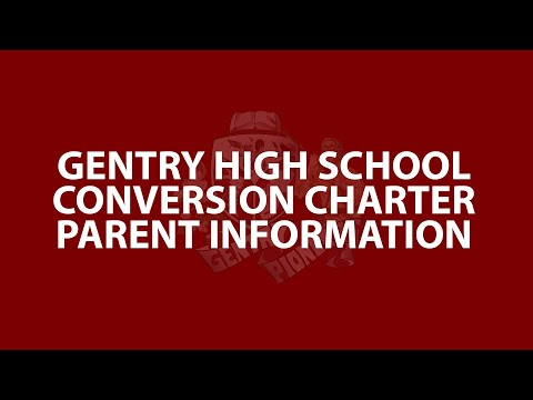 Gentry High School Conversion Charter Parent Information