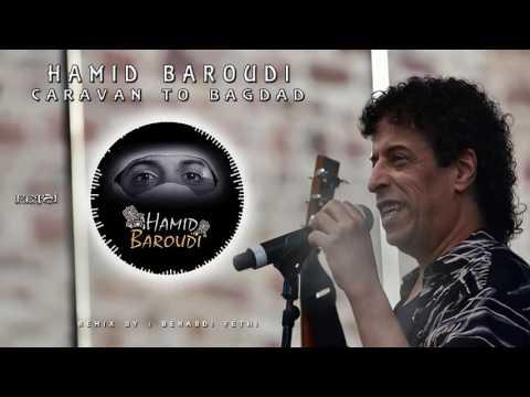 BAGDAD CARAVAN TÉLÉCHARGER GRATUIT MP3 TO HAMID BAROUDI