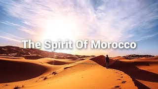 Morocco  'The Spirit of Morocco,  The South' Music Voyager