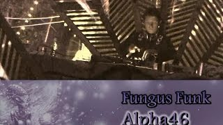 Fungus Funk - Alpha 46 [Official video]