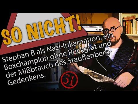 Stephan B als Nazi-Inkarnation, ein Boxchampion ohne Rückgrat und das falsche Stauffenberg-Gedenken