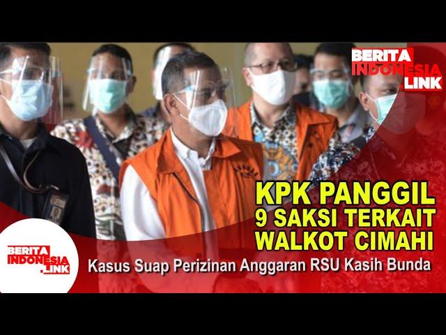 9 Saksi Walkot Cimahi Ajay di Panggil KPK